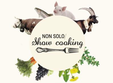 non solo show cooking