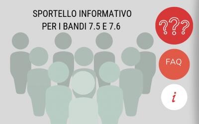 Sportello informativo e assistenza tecnica per i bandi 7.5 e 7.6